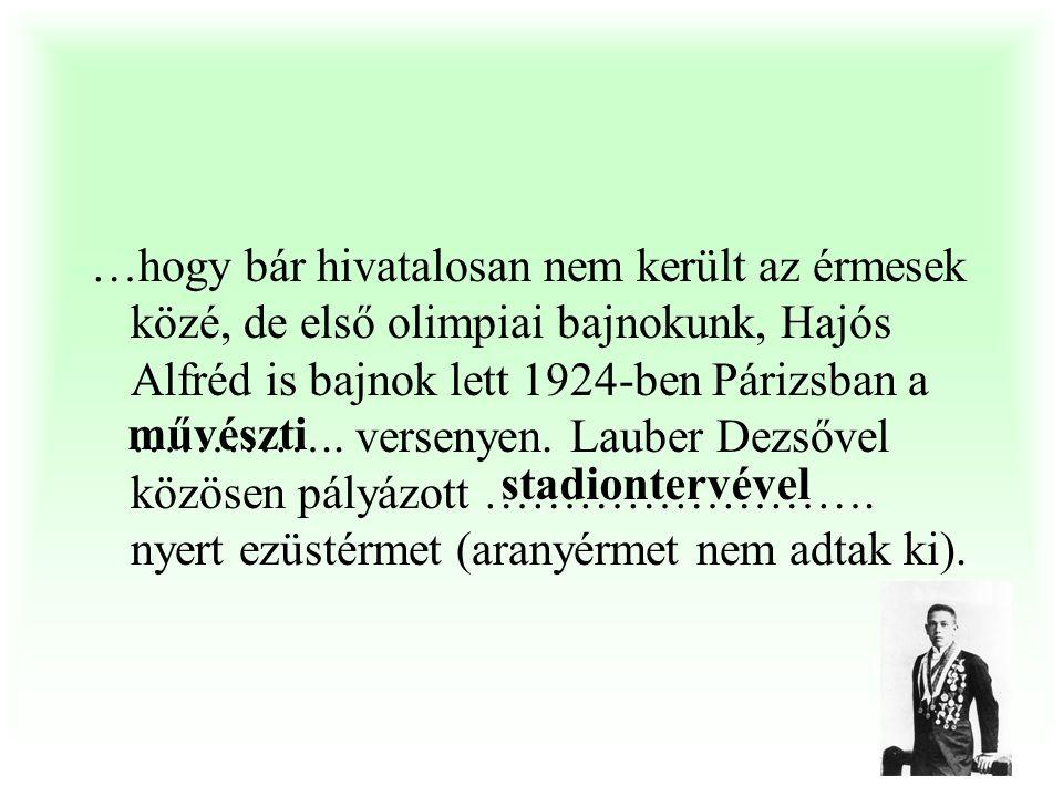 …hogy bár hivatalosan nem került az érmesek közé, de első olimpiai bajnokunk, Hajós Alfréd is bajnok lett 1924-ben Párizsban a ………….. versenyen. Lauber Dezsővel közösen pályázott ……………………. nyert ezüstérmet (aranyérmet nem adtak ki).