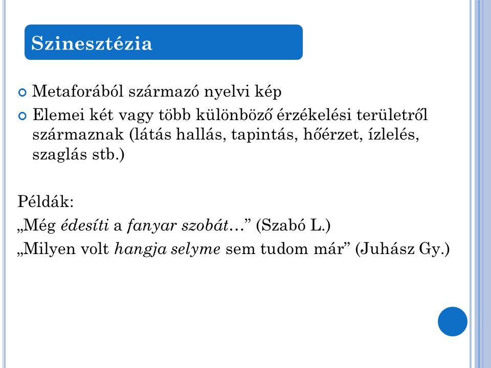 Szinesztézia Metaforából származó nyelvi kép