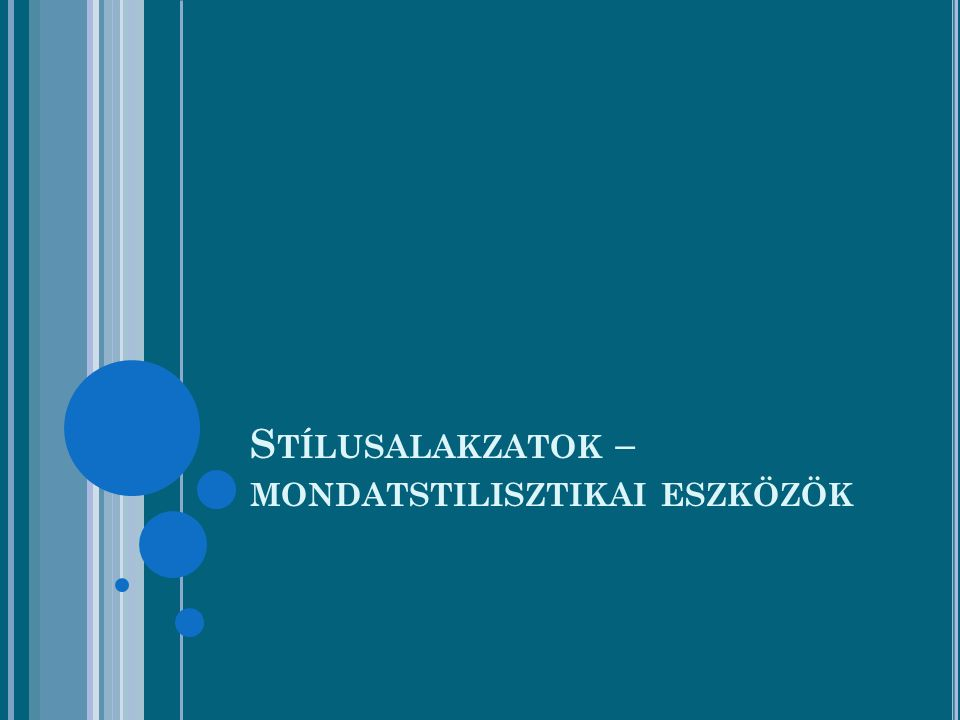 Stílusalakzatok – mondatstilisztikai eszközök