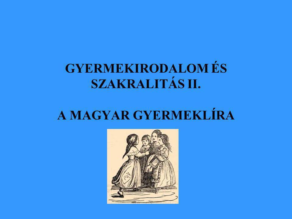 GYERMEKIRODALOM ÉS SZAKRALITÁS II. A MAGYAR GYERMEKLÍRA