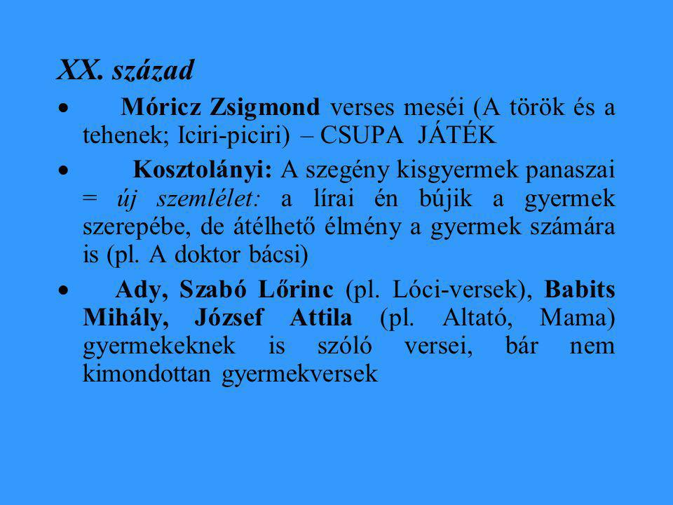 XX. század · Móricz Zsigmond verses meséi (A török és a tehenek; Iciri-piciri) – CSUPA JÁTÉK.