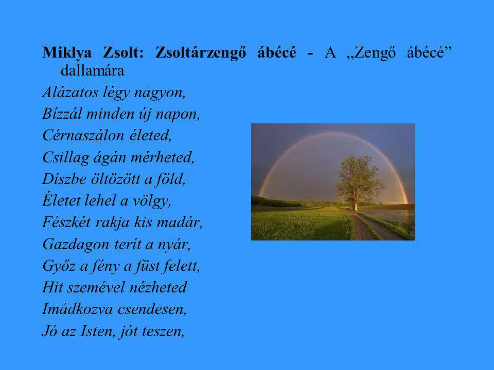 """Miklya Zsolt: Zsoltárzengő ábécé - A """"Zengő ábécé dallamára"""