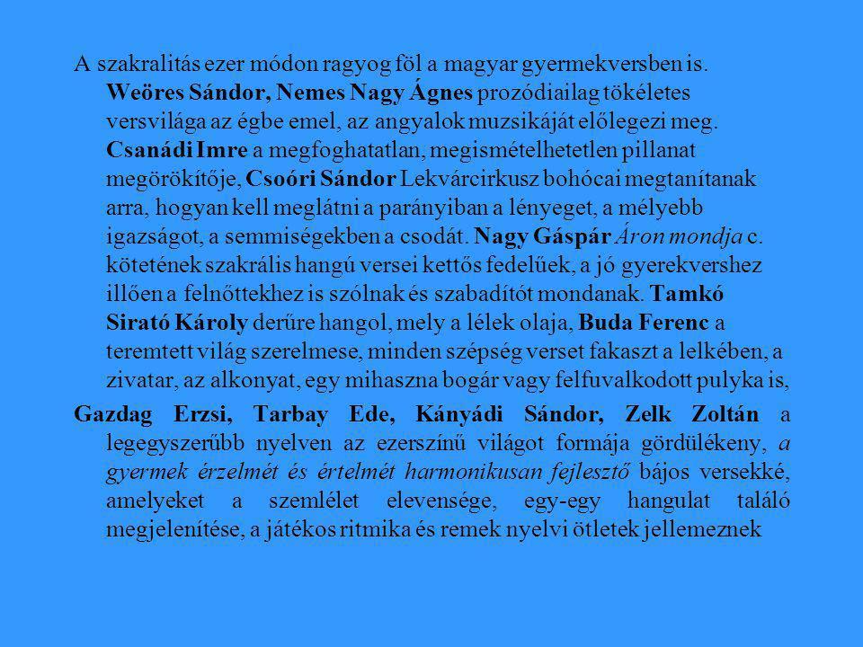 A szakralitás ezer módon ragyog föl a magyar gyermekversben is