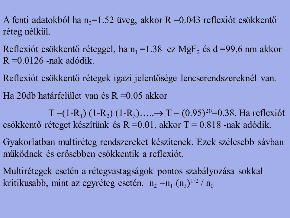 A fenti adatokból ha n2=1. 52 üveg, akkor R =0