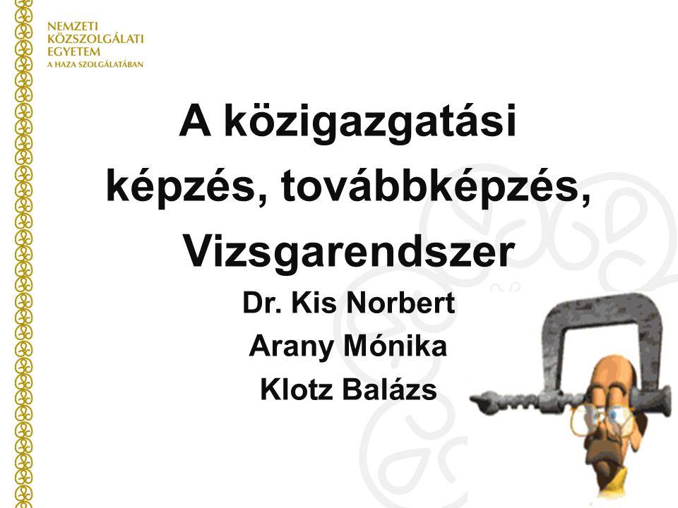 A közigazgatási képzés, továbbképzés, Vizsgarendszer
