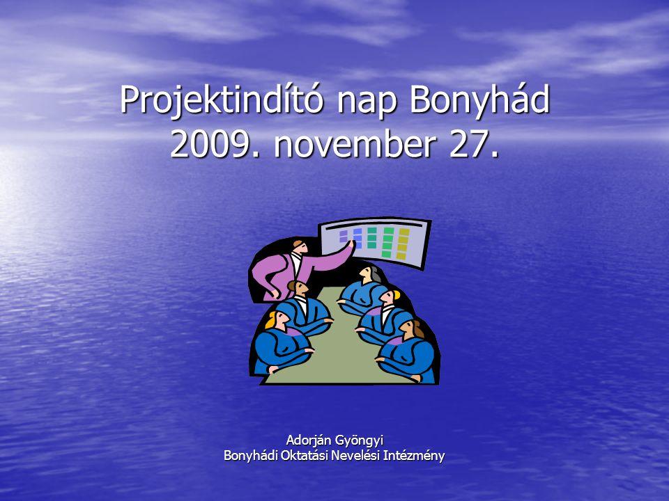 Projektindító nap Bonyhád 2009. november 27