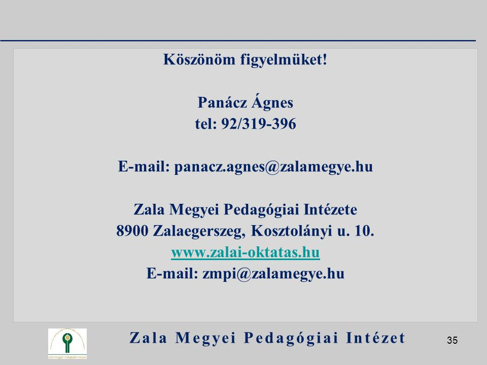 E-mail: panacz.agnes@zalamegye.hu Zala Megyei Pedagógiai Intézete