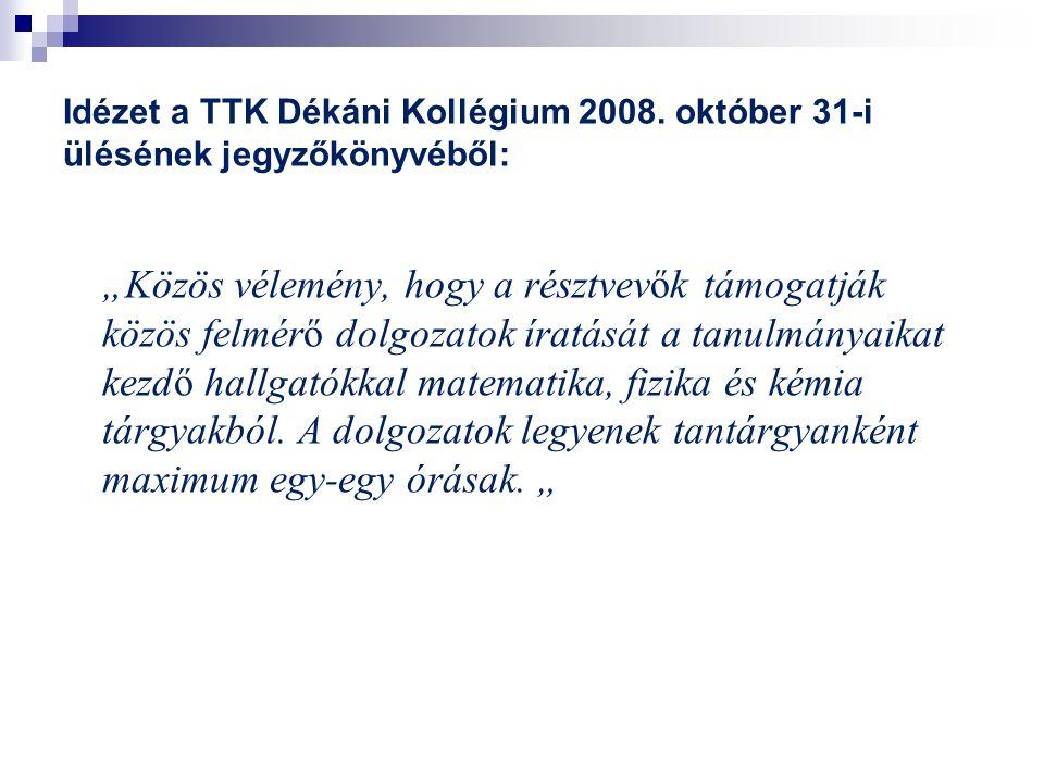 Idézet a TTK Dékáni Kollégium 2008
