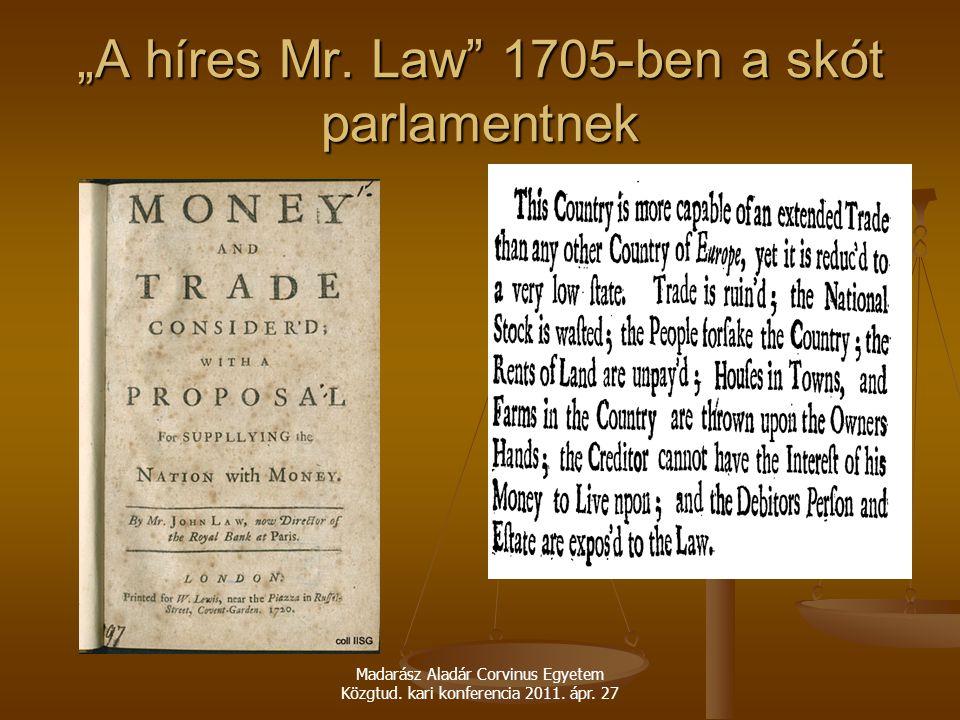 """""""A híres Mr. Law 1705-ben a skót parlamentnek"""