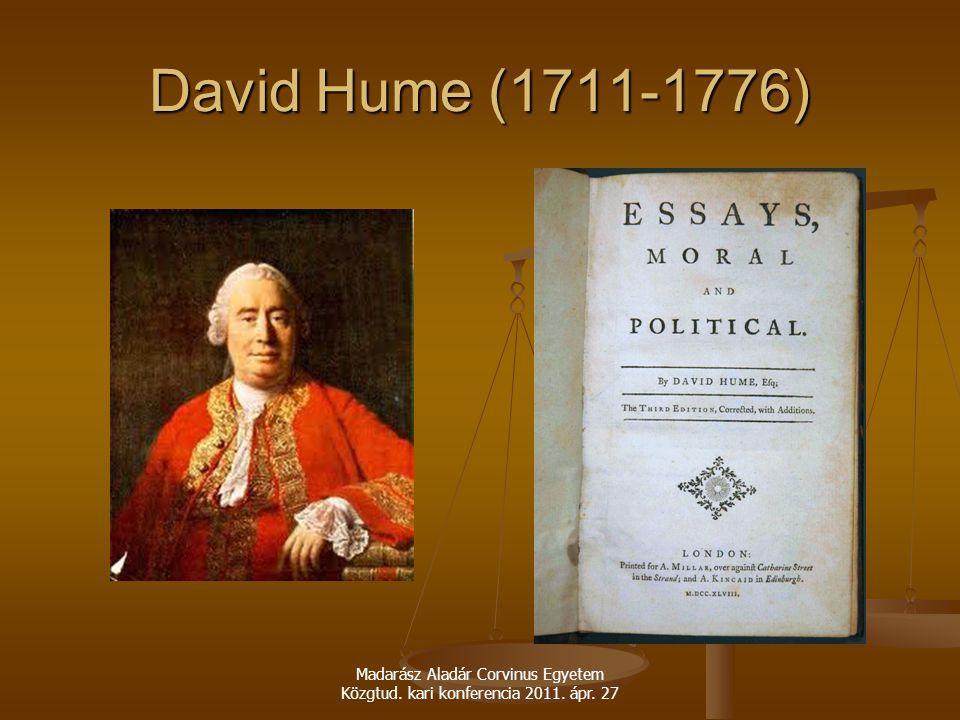 David Hume (1711-1776) Madarász Aladár Corvinus Egyetem Közgtud. kari konferencia 2011. ápr. 27