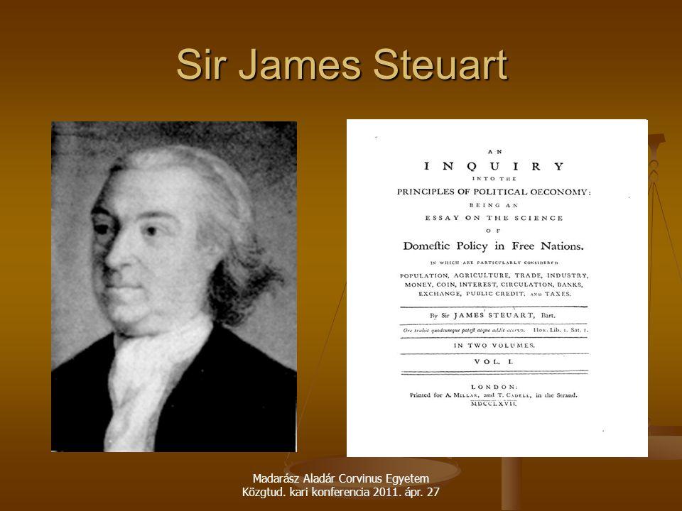 Sir James Steuart Madarász Aladár Corvinus Egyetem Közgtud. kari konferencia 2011. ápr. 27
