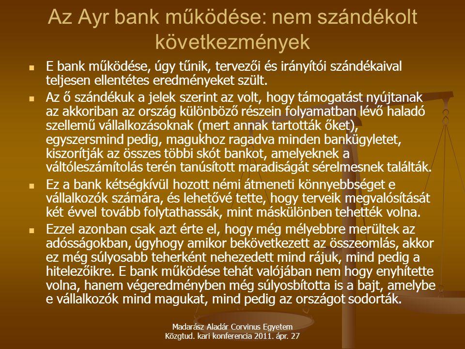 Az Ayr bank működése: nem szándékolt következmények