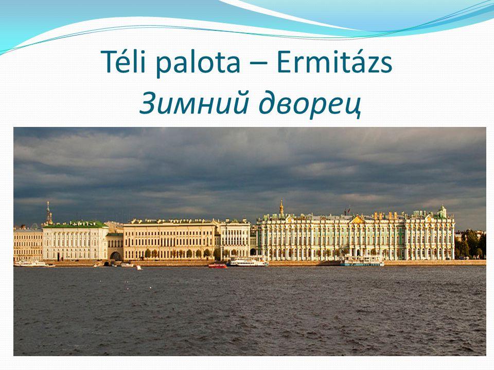 Téli palota – Ermitázs Зимний дворец