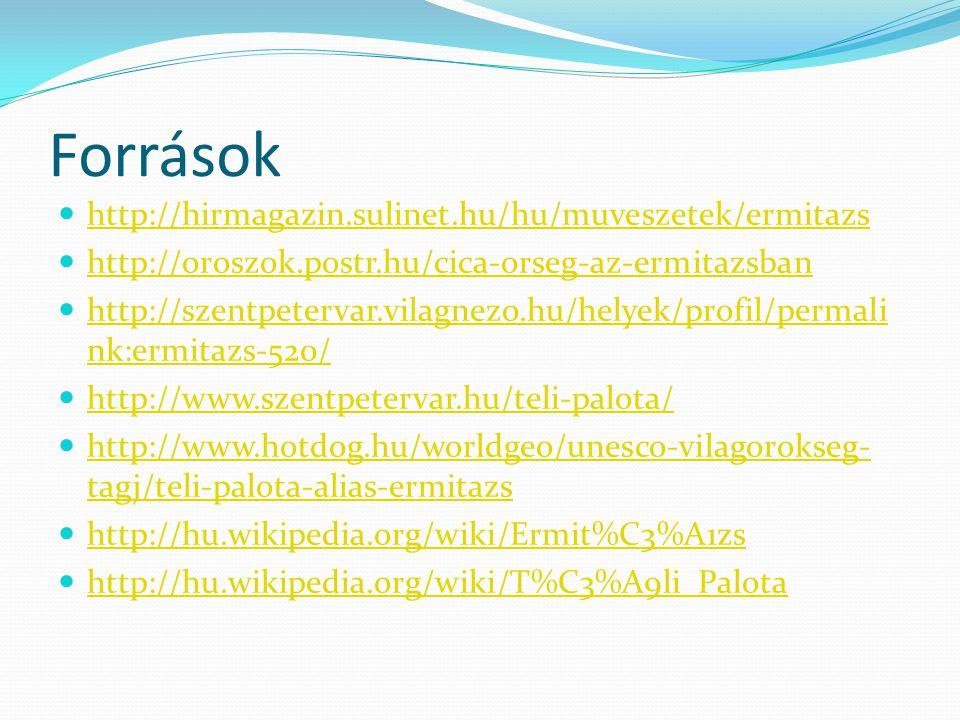 Források http://hirmagazin.sulinet.hu/hu/muveszetek/ermitazs