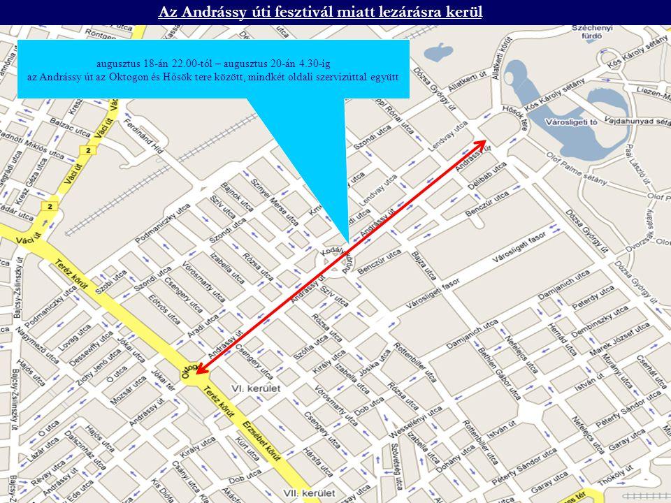Az Andrássy úti fesztivál miatt lezárásra kerül