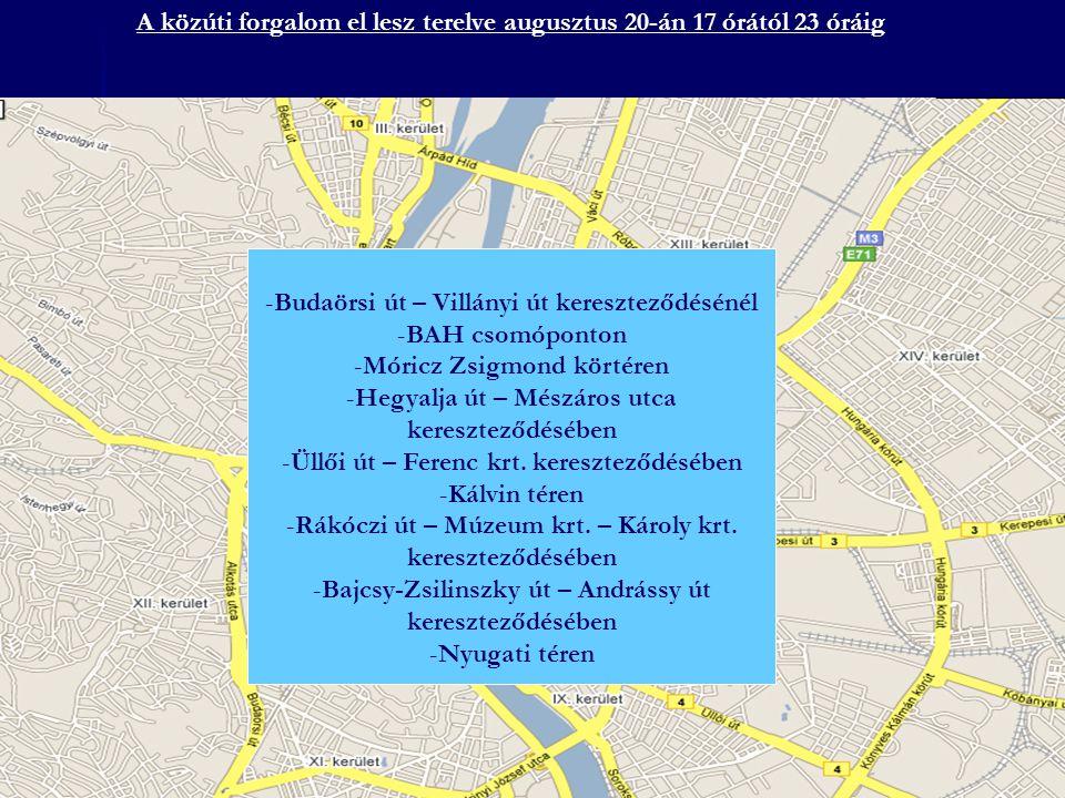 A közúti forgalom el lesz terelve augusztus 20-án 17 órától 23 óráig