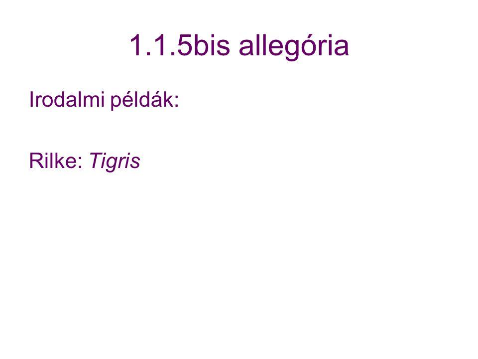 1.1.5bis allegória Irodalmi példák: Rilke: Tigris