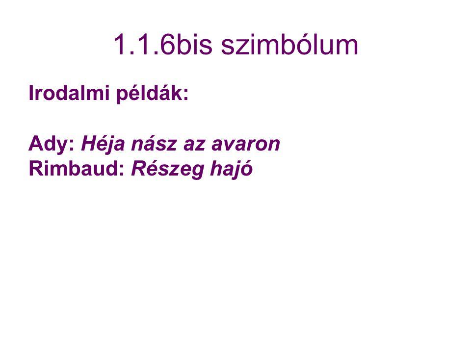 1.1.6bis szimbólum Irodalmi példák: Ady: Héja nász az avaron