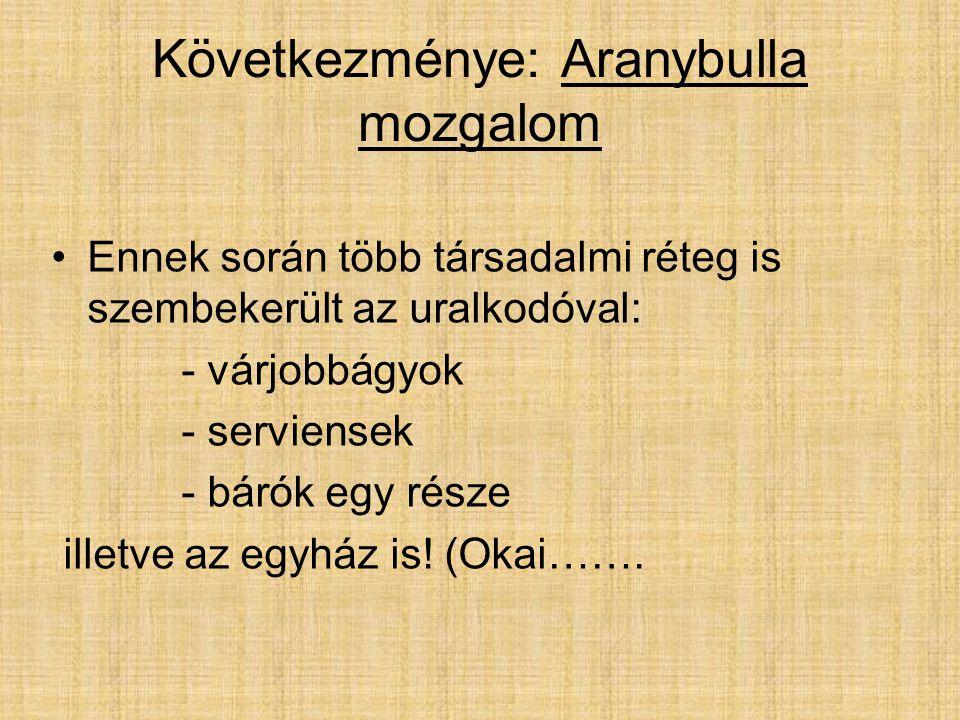 Következménye: Aranybulla mozgalom