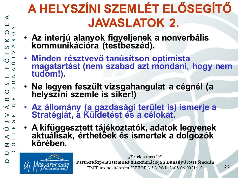 A HELYSZÍNI SZEMLÉT ELŐSEGÍTŐ JAVASLATOK 2.