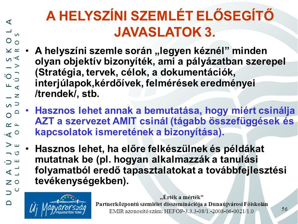 A HELYSZÍNI SZEMLÉT ELŐSEGÍTŐ JAVASLATOK 3.