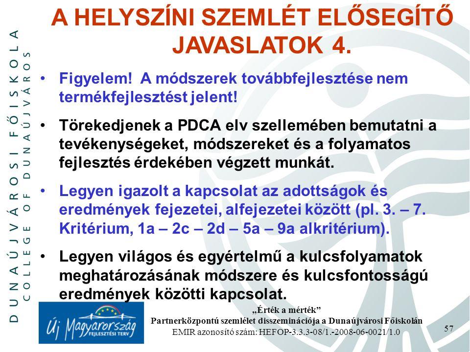 A HELYSZÍNI SZEMLÉT ELŐSEGÍTŐ JAVASLATOK 4.