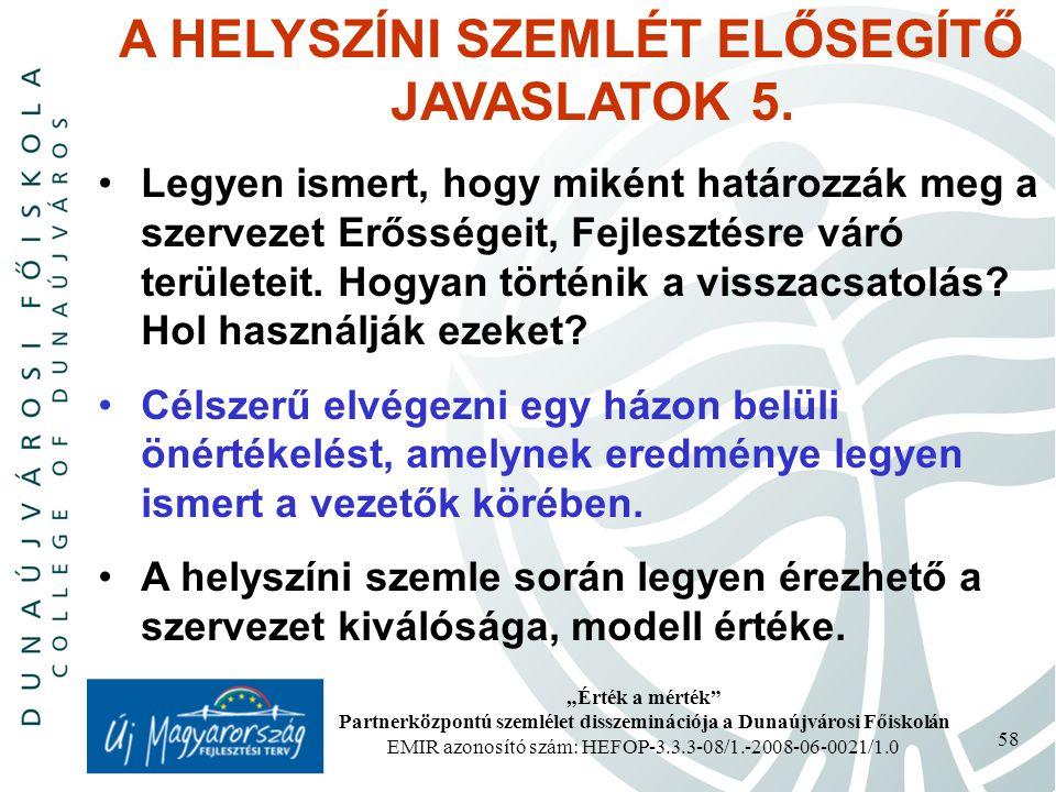A HELYSZÍNI SZEMLÉT ELŐSEGÍTŐ JAVASLATOK 5.