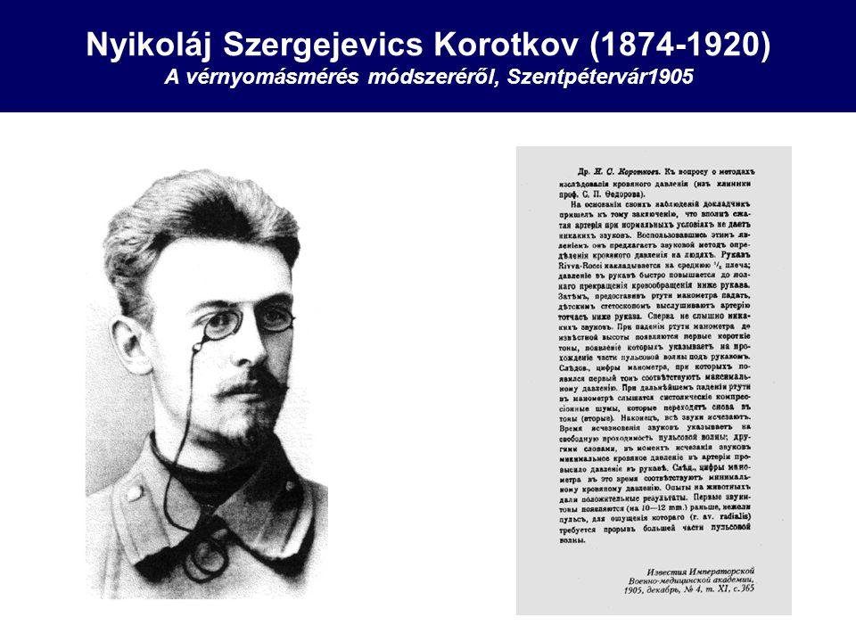 Nyikoláj Szergejevics Korotkov (1874-1920) A vérnyomásmérés módszeréről, Szentpétervár1905
