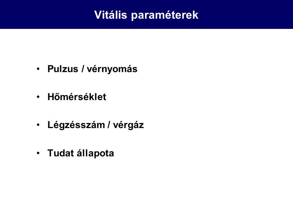 Vitális paraméterek Pulzus / vérnyomás Hőmérséklet Légzésszám / vérgáz