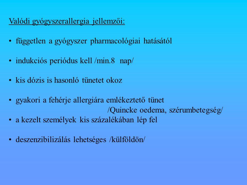 Valódi gyógyszerallergia jellemzői: