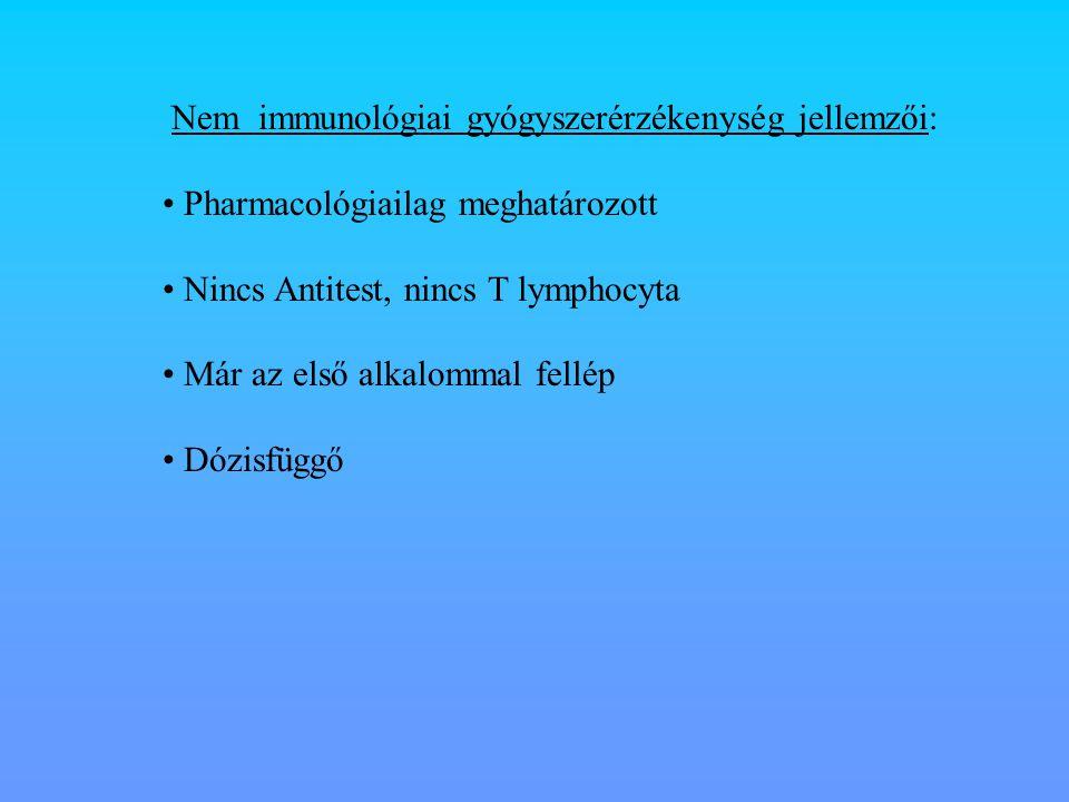 Nem immunológiai gyógyszerérzékenység jellemzői: