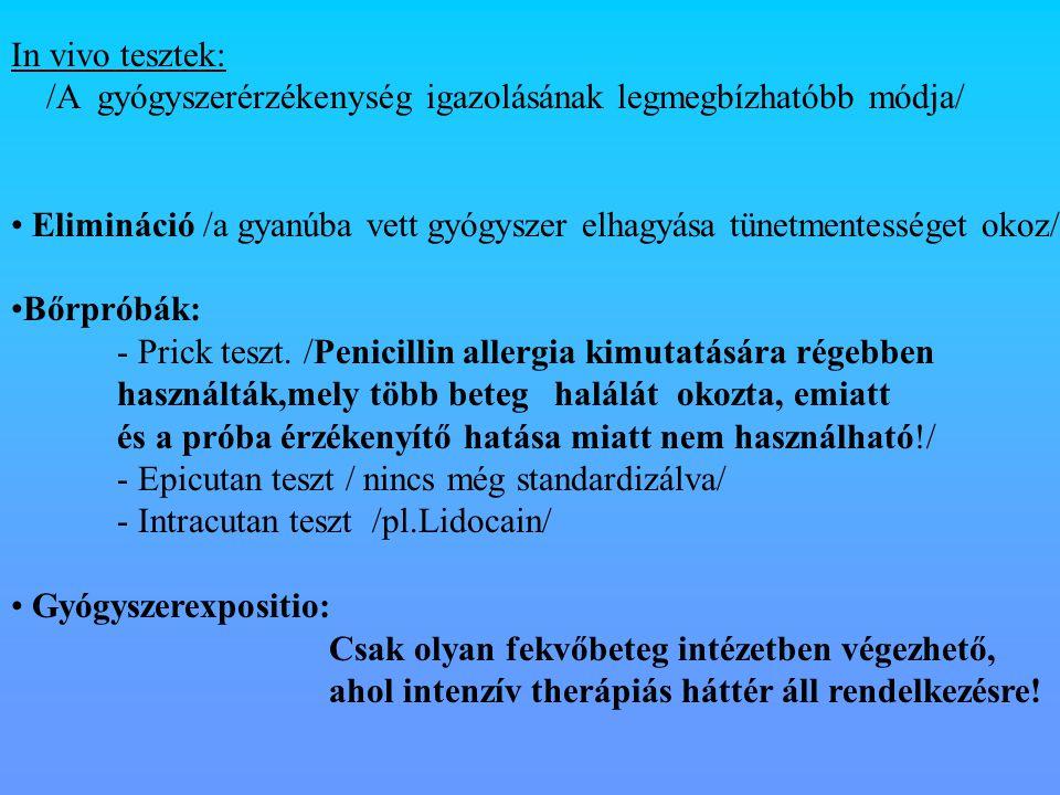 In vivo tesztek: /A gyógyszerérzékenység igazolásának legmegbízhatóbb módja/