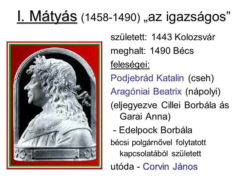 """I. Mátyás (1458-1490) """"az igazságos"""