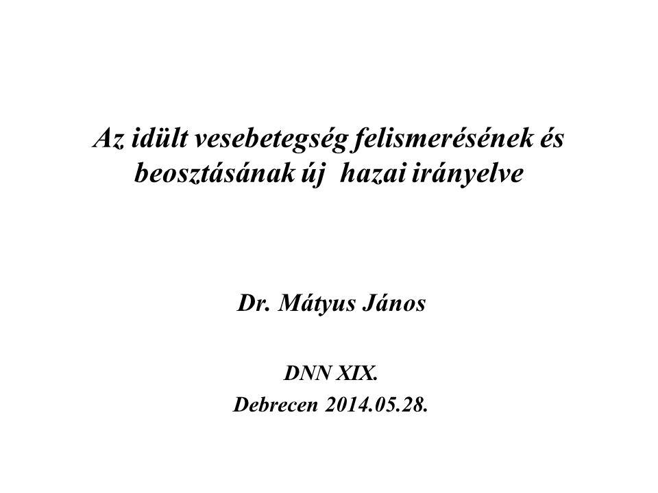 Dr. Mátyus János DNN XIX. Debrecen 2014.05.28.