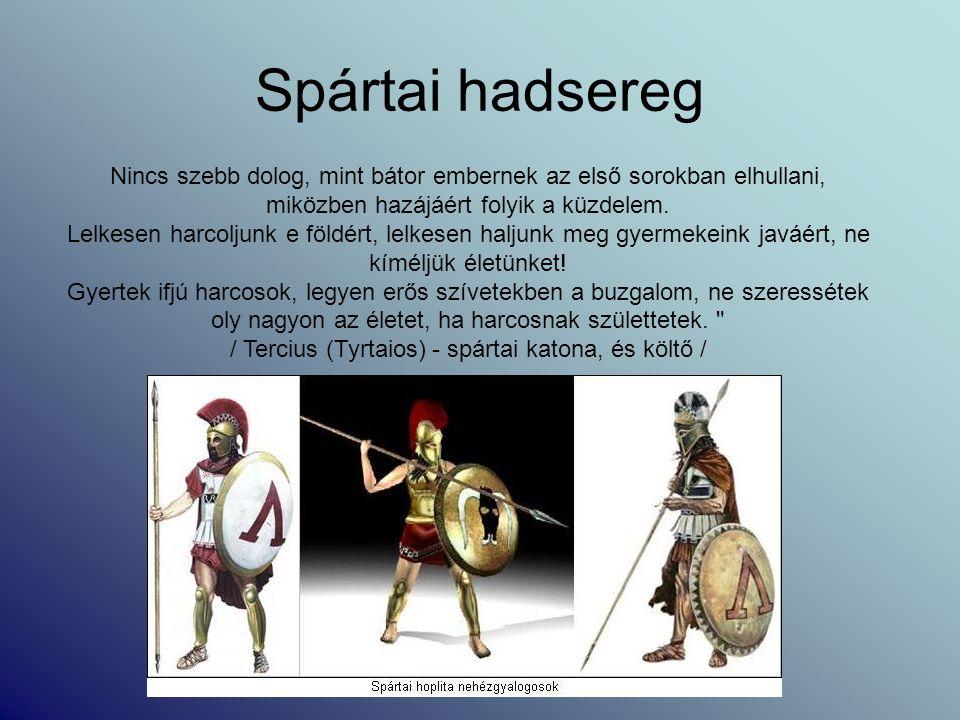 / Tercius (Tyrtaios) - spártai katona, és költő /