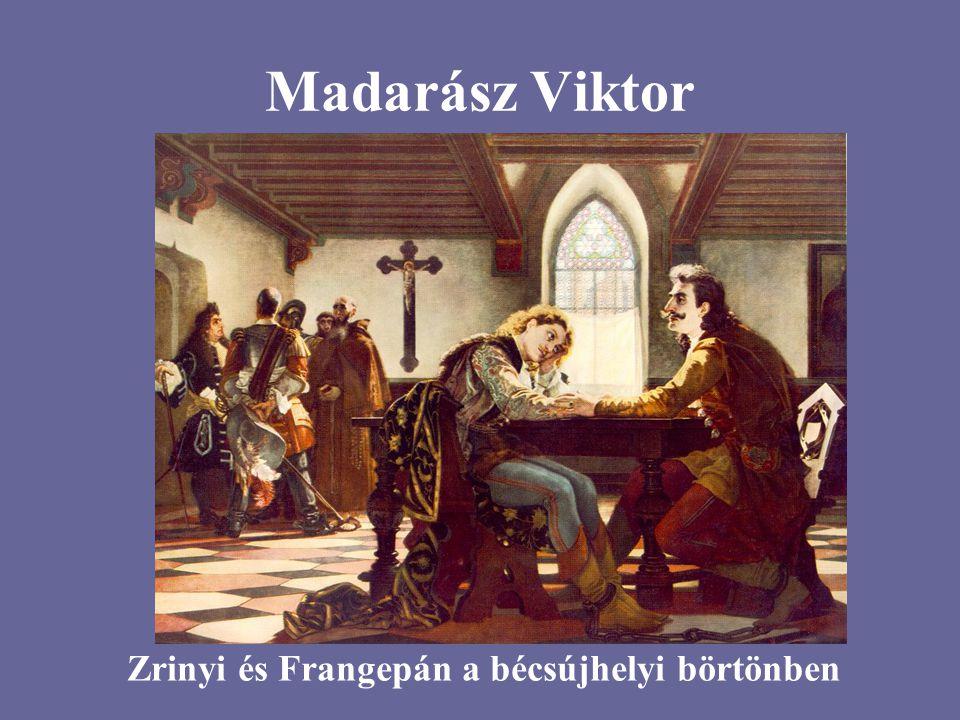 Madarász Viktor Zrinyi és Frangepán a bécsújhelyi börtönben