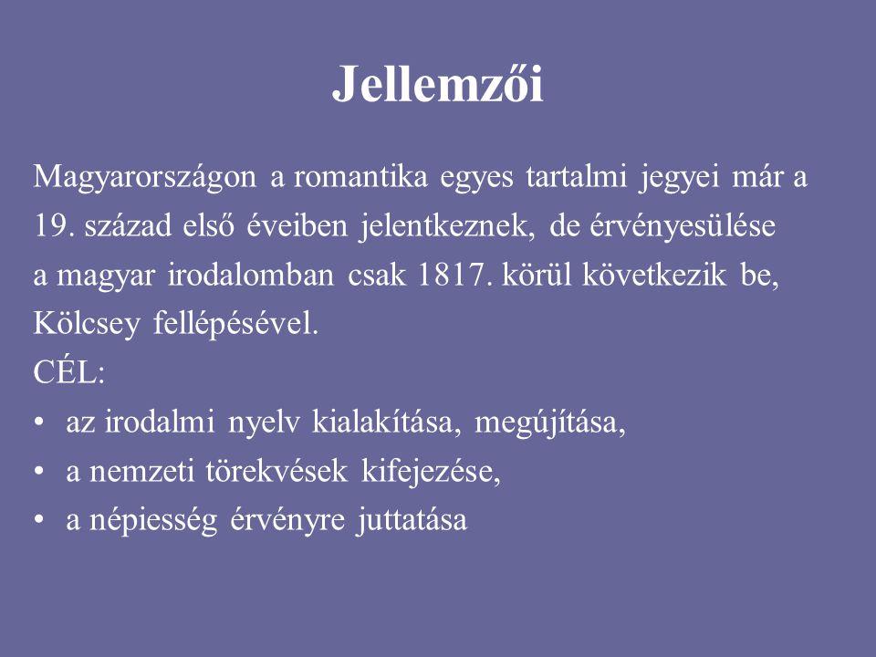 Jellemzői Magyarországon a romantika egyes tartalmi jegyei már a
