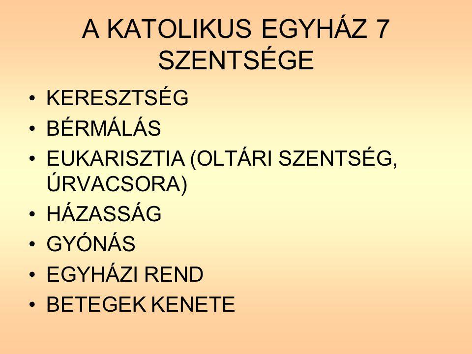A KATOLIKUS EGYHÁZ 7 SZENTSÉGE