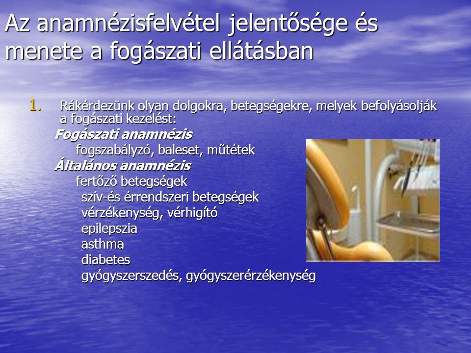Az anamnézisfelvétel jelentősége és menete a fogászati ellátásban