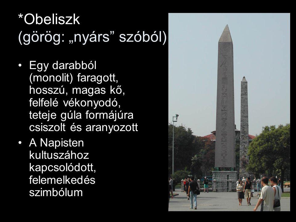 """*Obeliszk (görög: """"nyárs szóból)"""