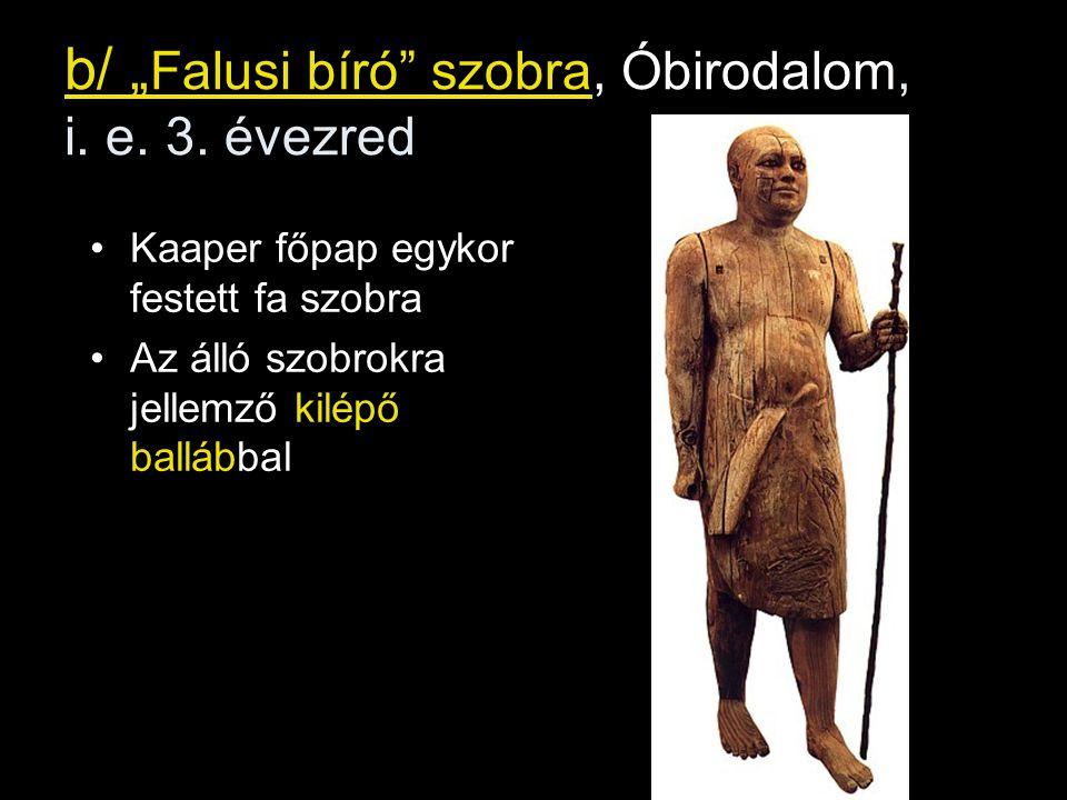 """b/ """"Falusi bíró szobra, Óbirodalom, i. e. 3. évezred"""