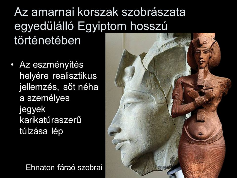 Az amarnai korszak szobrászata egyedülálló Egyiptom hosszú történetében