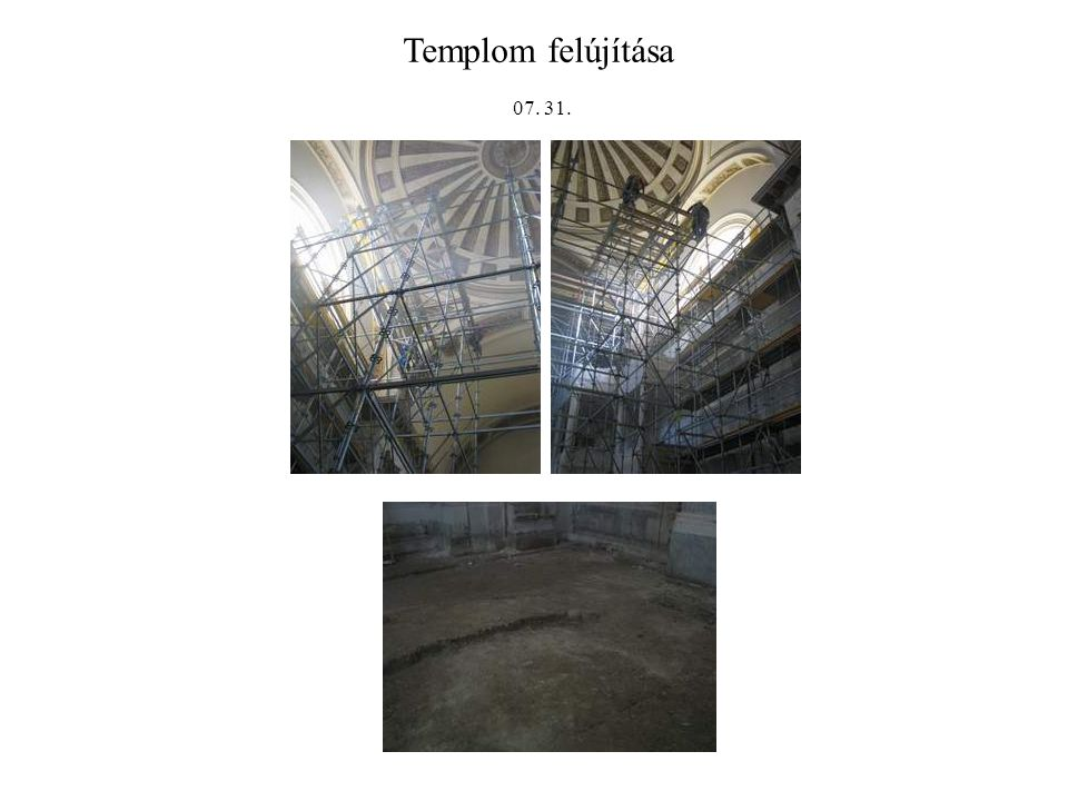 Templom felújítása 07. 31.