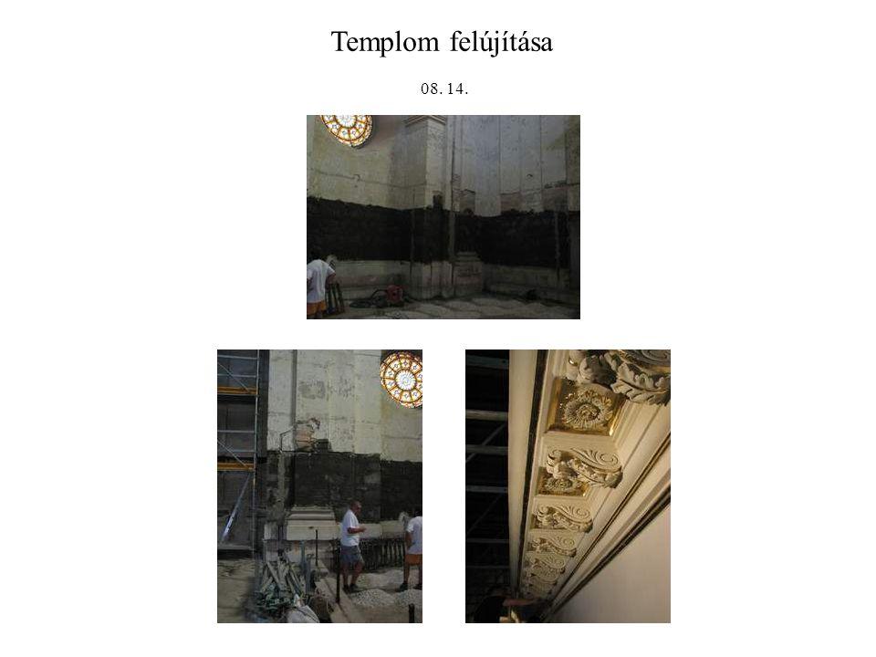 Templom felújítása 08. 14.
