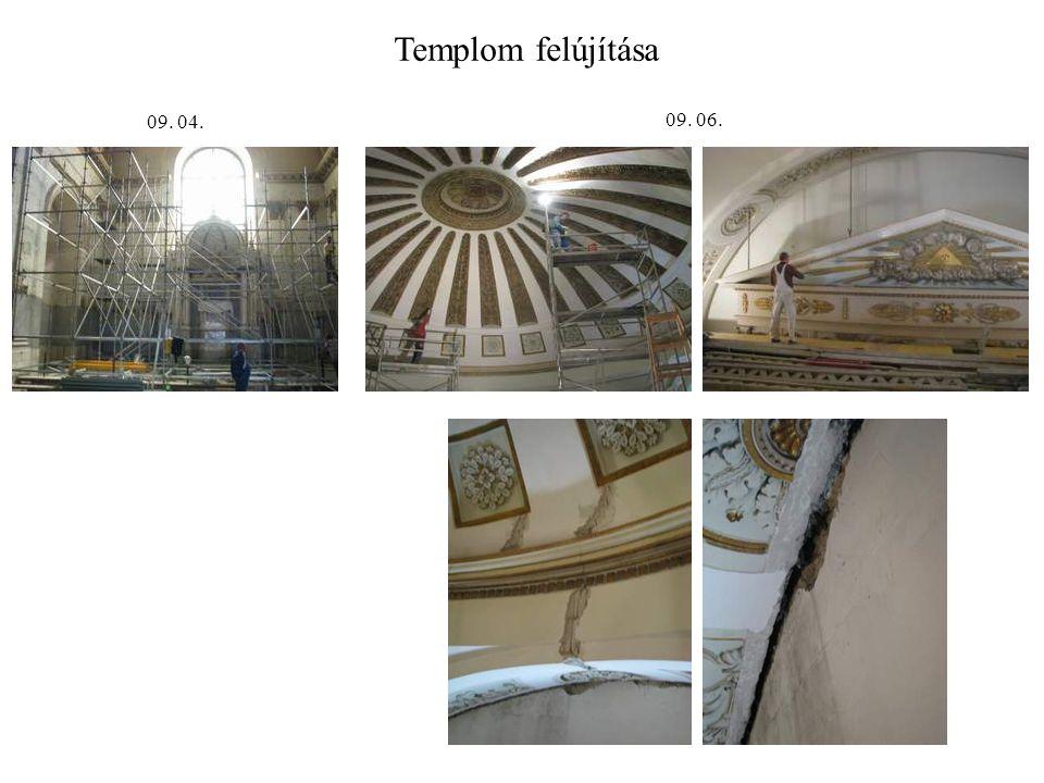 Templom felújítása 09. 04. 09. 06.