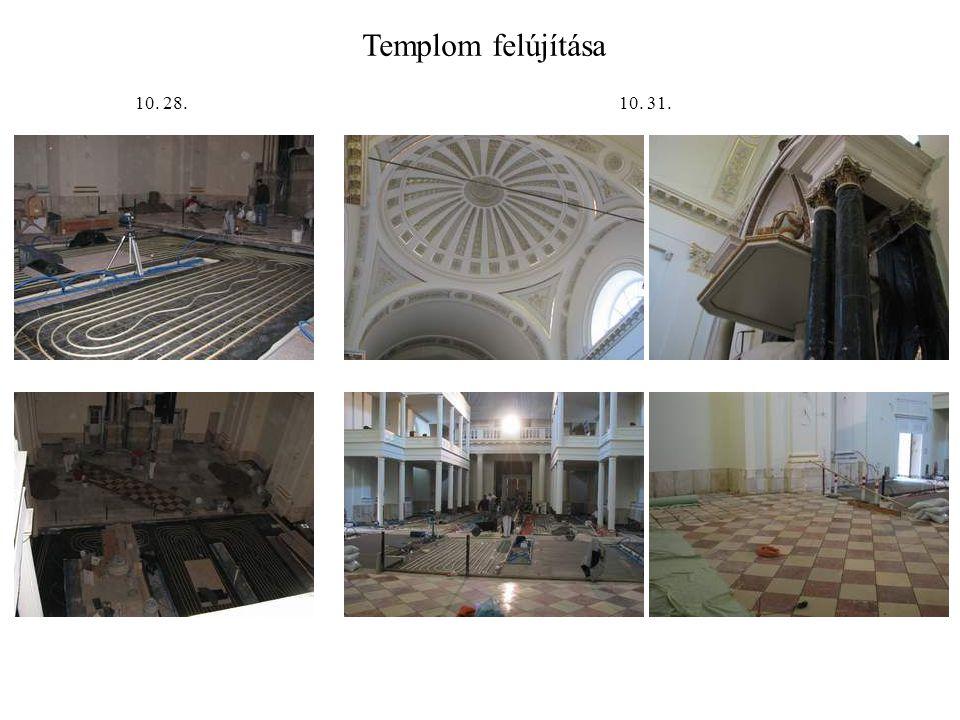 Templom felújítása 10. 28. 10. 31.