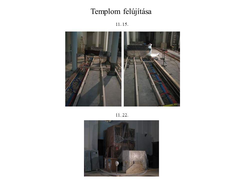 Templom felújítása 11. 15. 11. 22.
