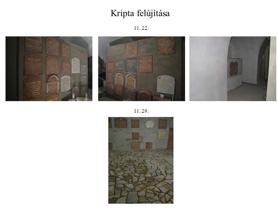 Kripta felújítása 11. 22. 11. 29.