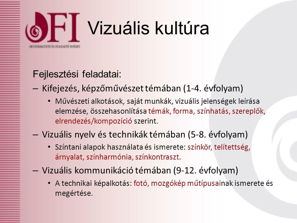 Vizuális kultúra Fejlesztési feladatai: