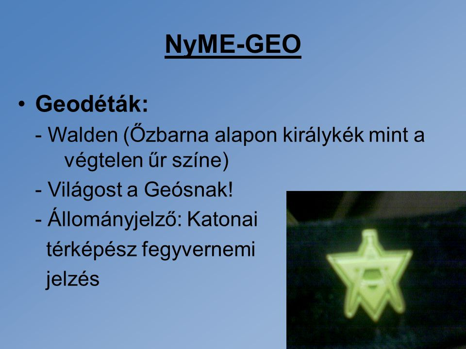 NyME-GEO Geodéták: - Walden (Őzbarna alapon királykék mint a végtelen űr színe) - Világost a Geósnak!